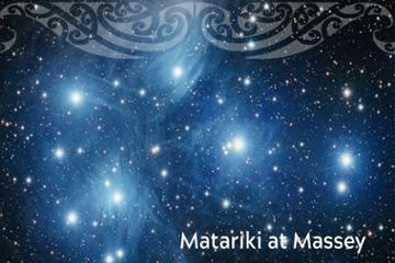 Matariki at Massey – celebrating the Māori New Year